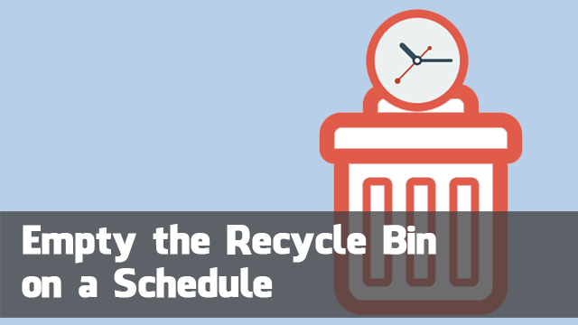 Tech Tip : How-to Automatically Empty Recycle Bin