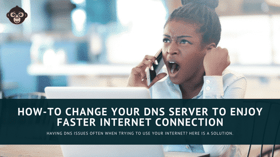 How-to Change Your DNS Server To Enjoy Faster Internet Connection