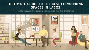 The Ultimate Guide To Best Co-Working Spaces in Lagos.