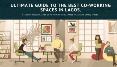 ULTIMATE GUIDE The Ultimate Guide To Best Co-Working Spaces in Lagos.