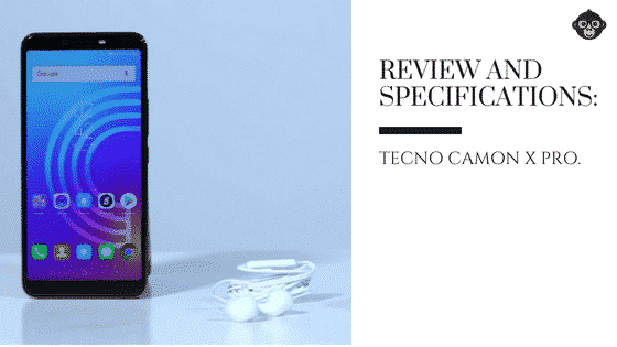 REVIEW AND SPECIFICATIONS: Tecno Camon X PRO