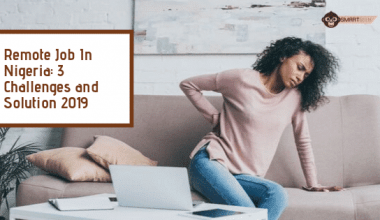 RemoteJobs 1 Remote Job in Nigeria: 3 Challenges and Solutions 2019